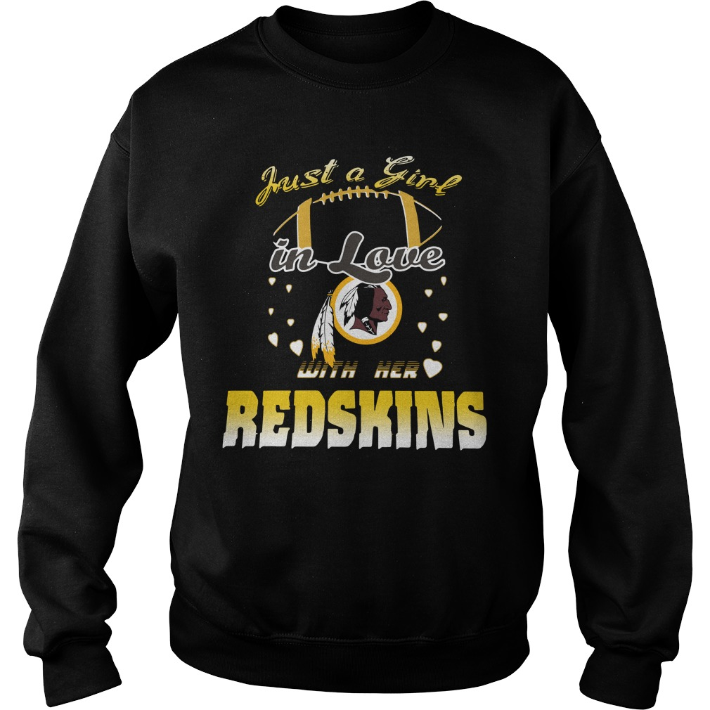 Just A Girl In Love With Her Redskins sweatshirt unisex