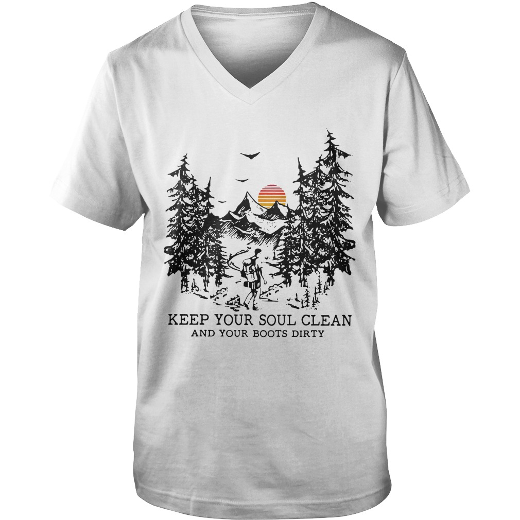 Keep Your Soul Clean And Your Boots Dirty guys v-neck