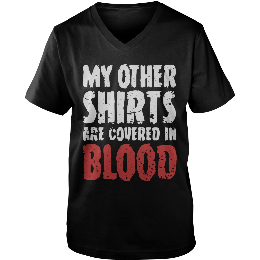 My Other Shirts Are Covered In Blood guys v-neck