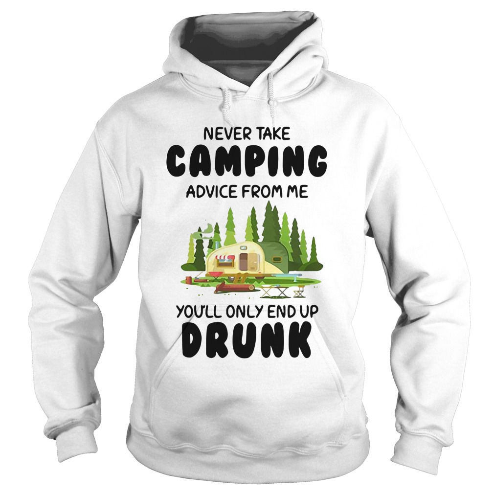 Never Take Camping Advice From Me You'll Only End Up Drunk Christmas Hoodie