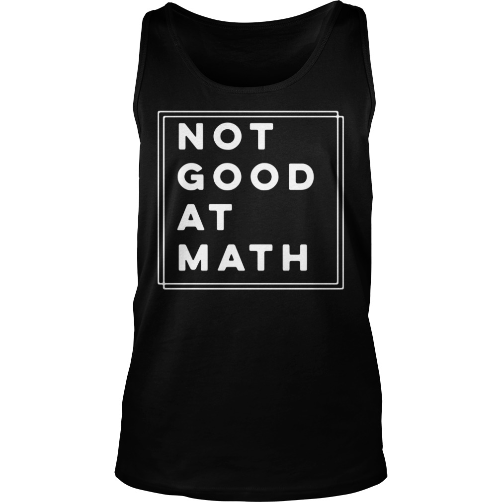 Not Good At Math tank top