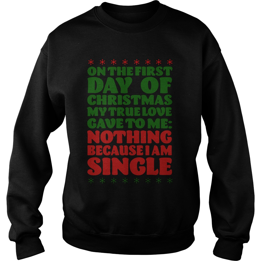On The First Day Of Christmas Sweatshirt