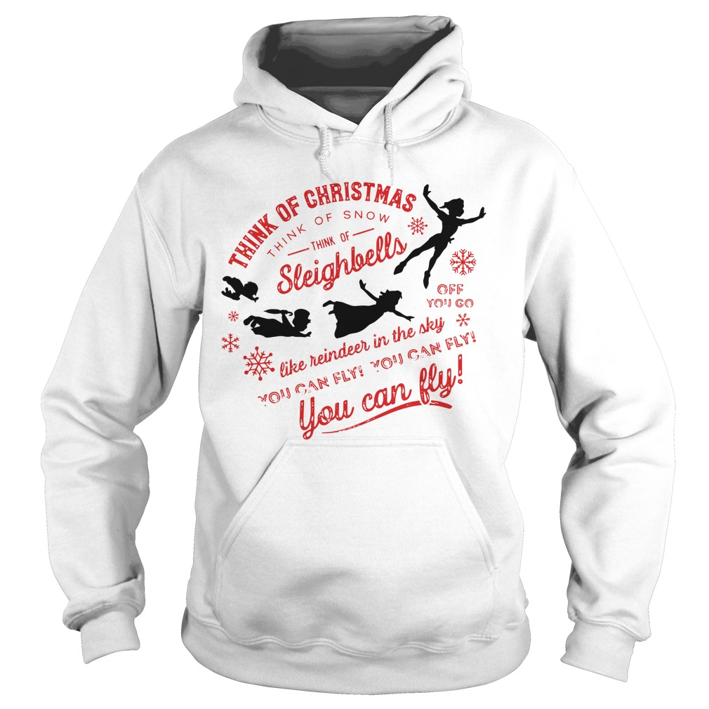 Think Of Christmas Think Of Snow Peter Pan You Can Fly hoodie