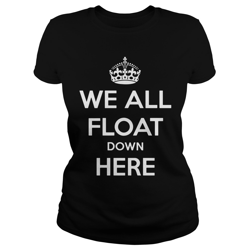 We All Float Down Here Ladies tee