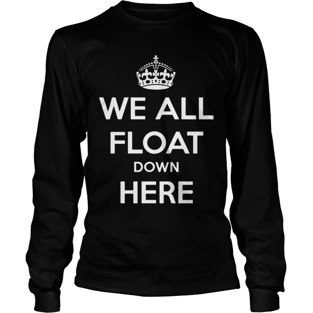 We All Float Down Here Longsleeve
