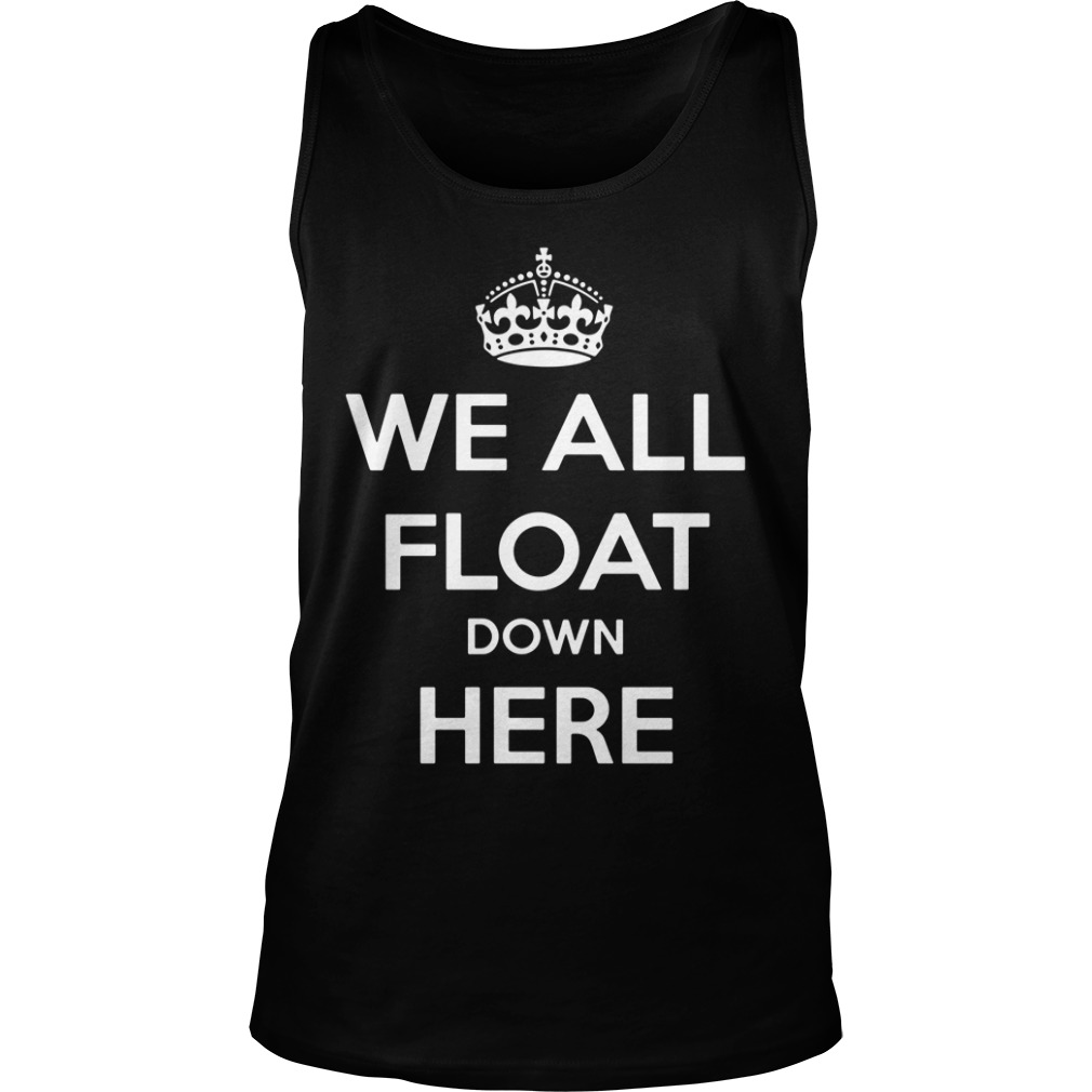 We All Float Down Here Tank top