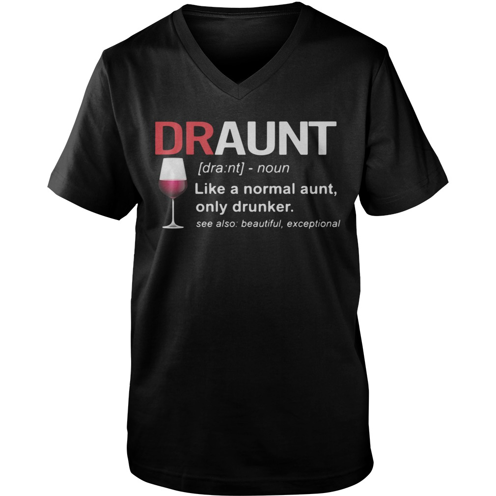 Wine Draunt Noun Like A Normal Aunt Guys v neck