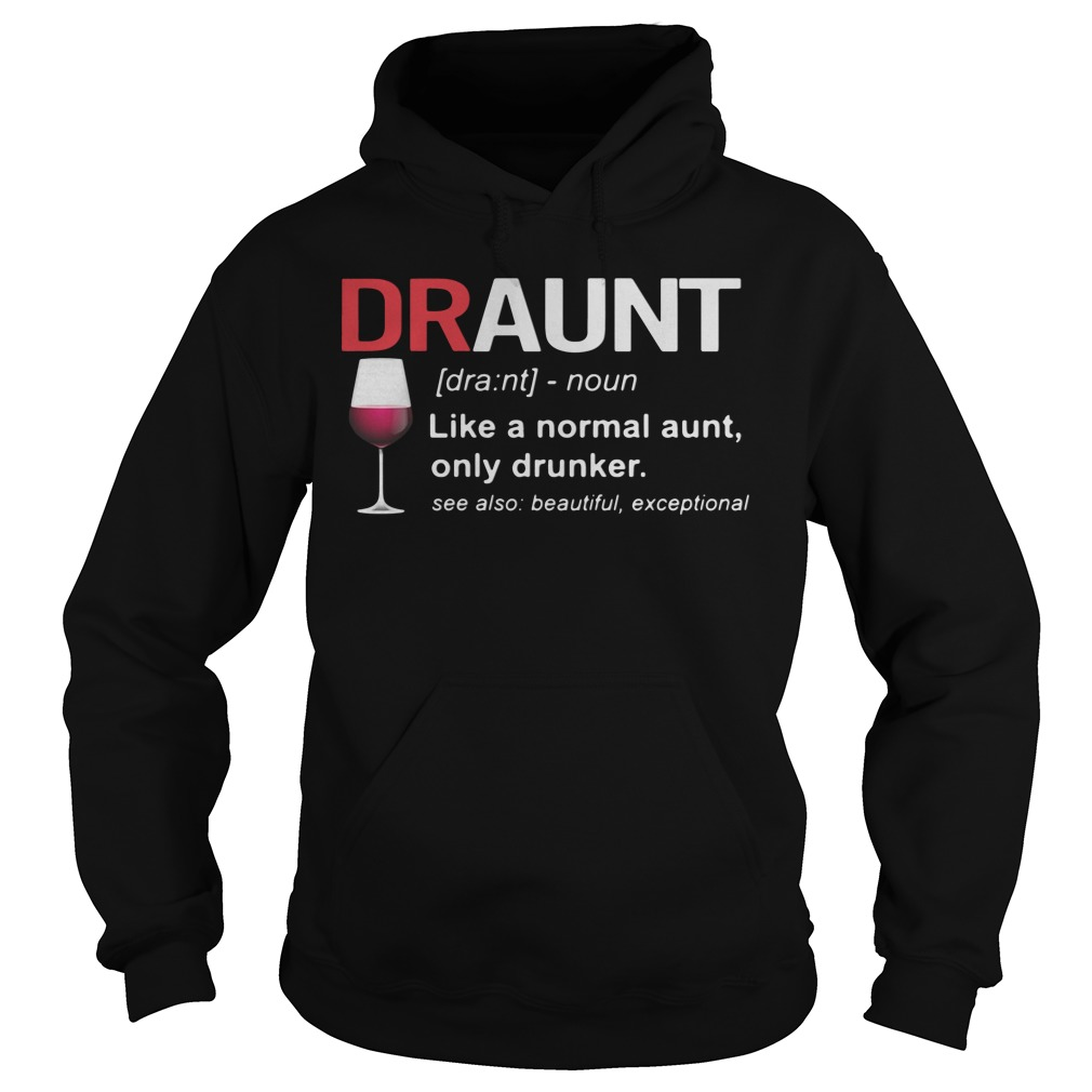 Wine Draunt Noun Like A Normal Aunt Hoodie