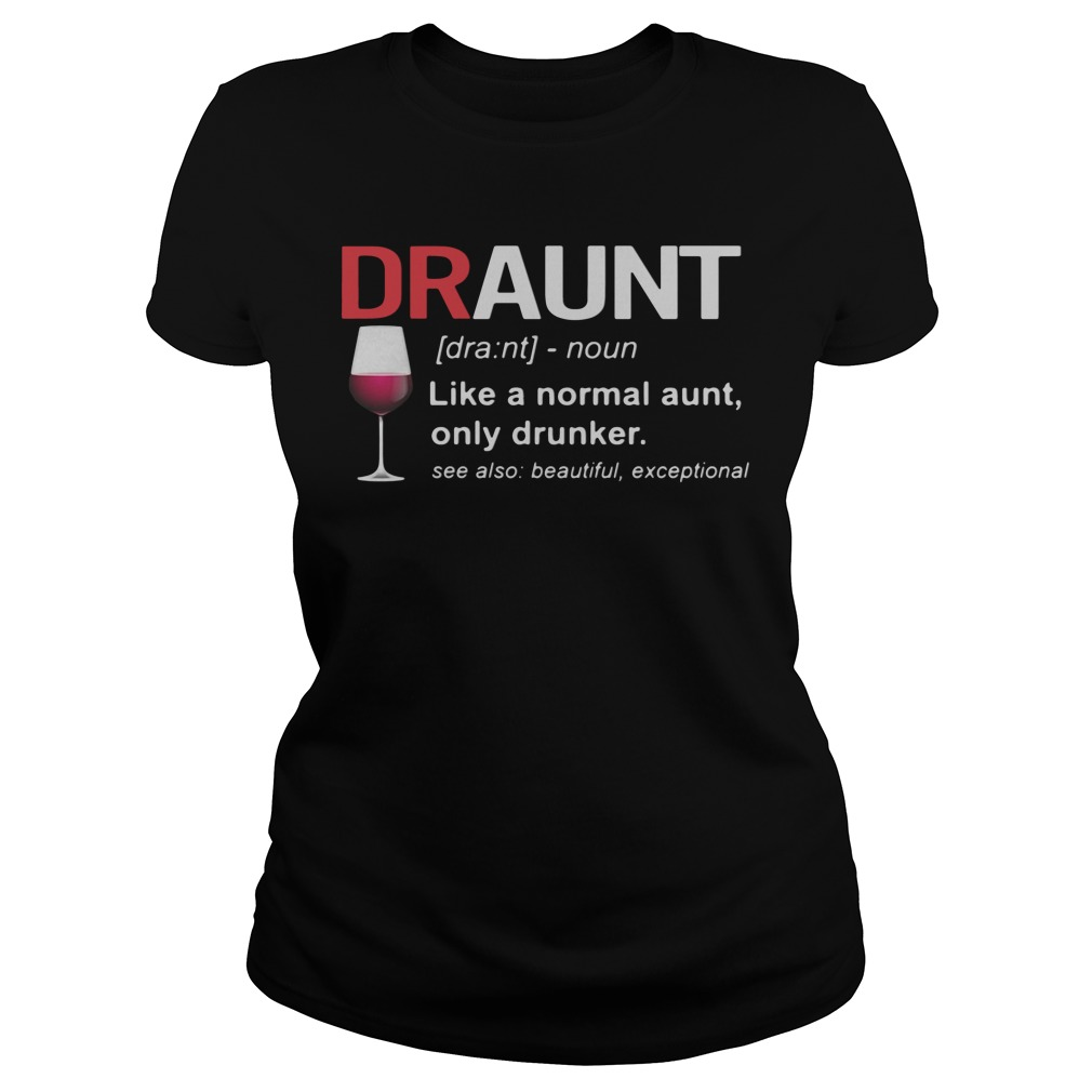 Wine Draunt Noun Like A Normal Aunt Ladies tee