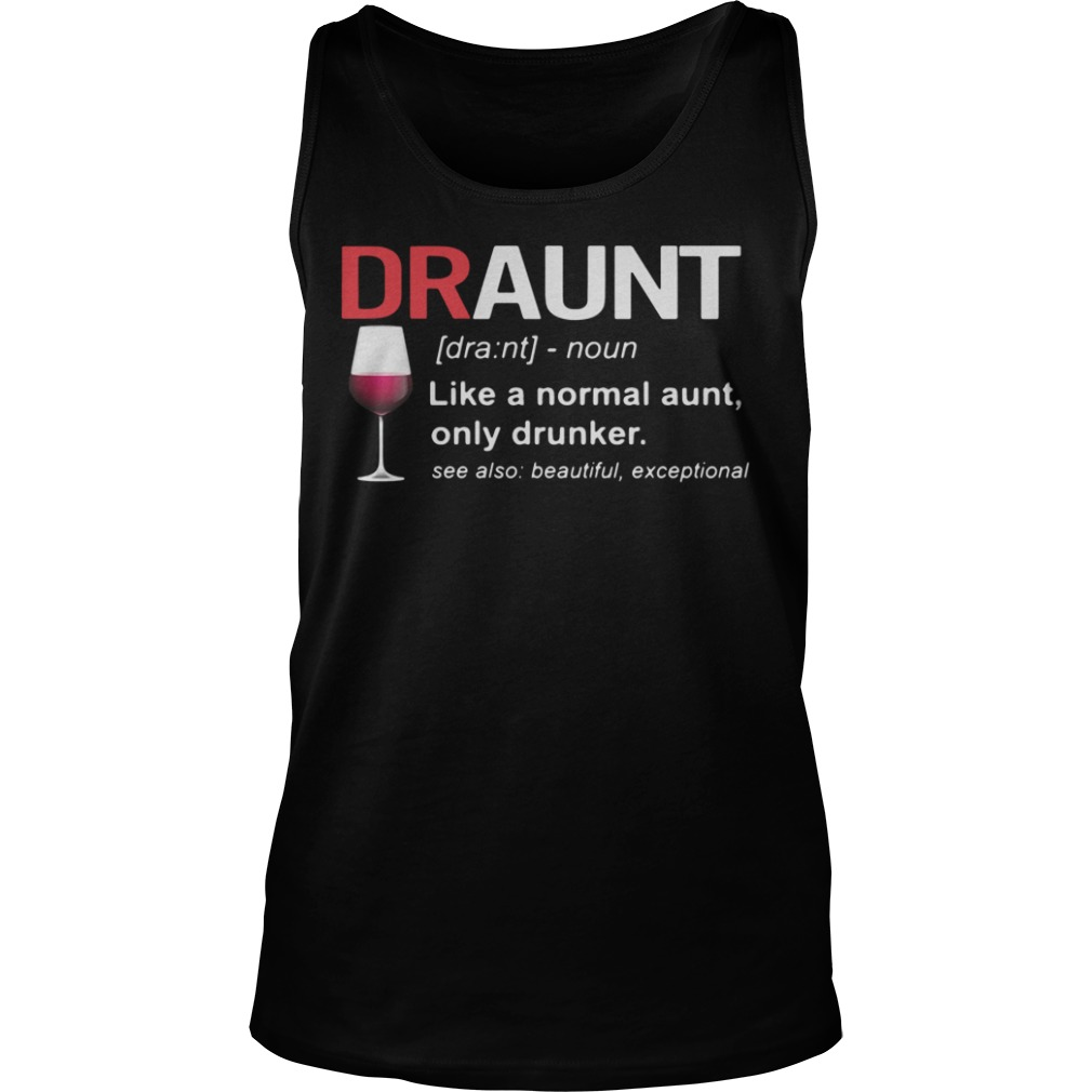 Wine Draunt Noun Like A Normal Aunt Tank top