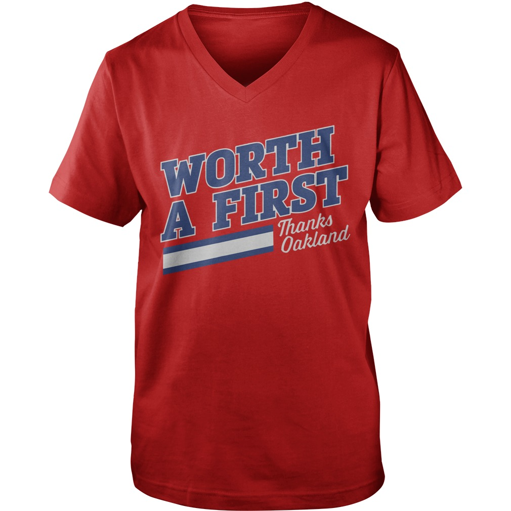 Worth A First Thank Oakland Guys v neck