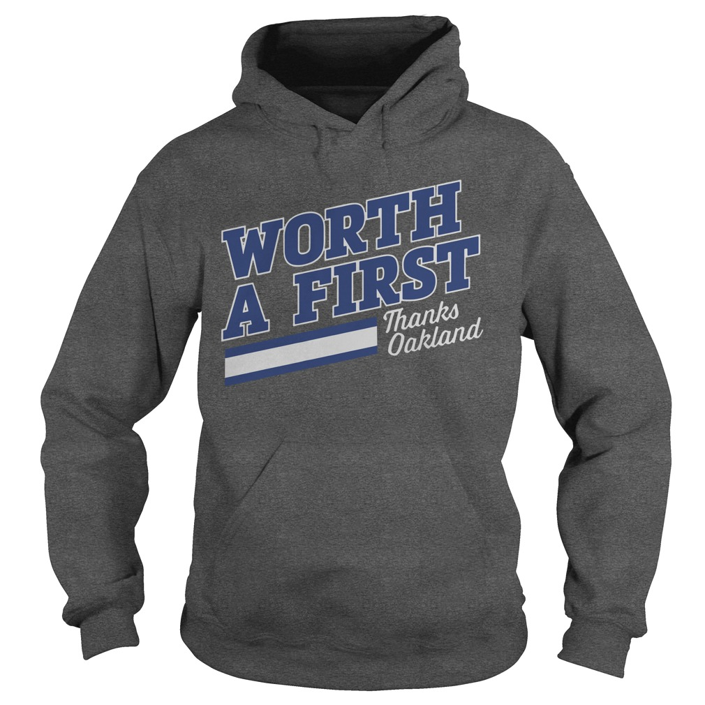 Worth A First Thank Oakland Hoodie