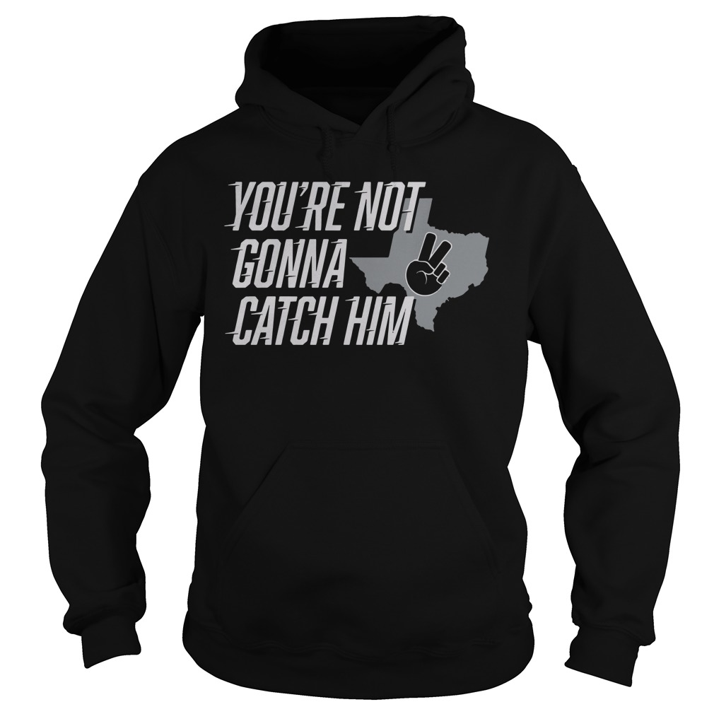 You're Not Gonna Catch Him Map Hoodie