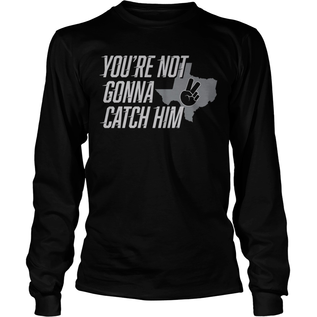 You're Not Gonna Catch Him Map Longsleeve