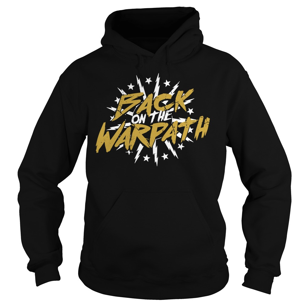 Back On The Warpath hoodie