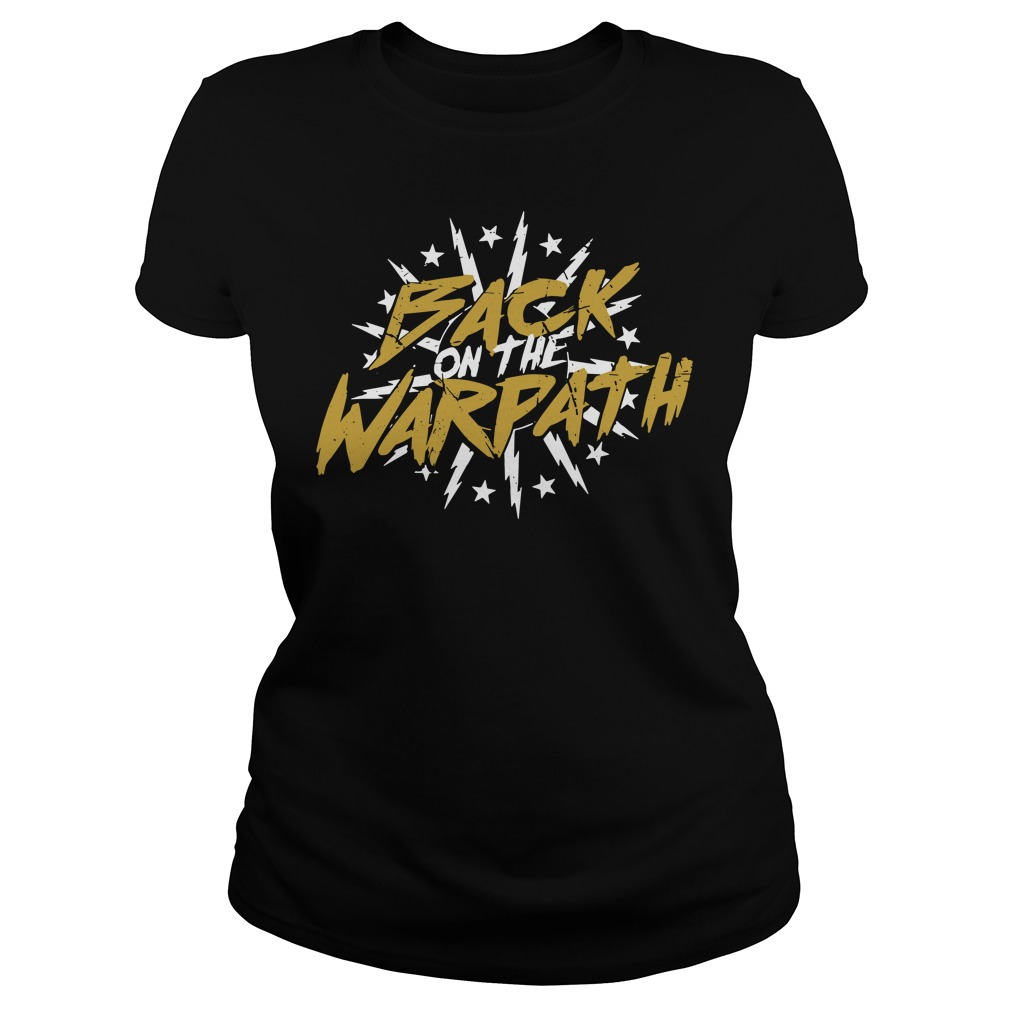 Back On The Warpath ladies tee