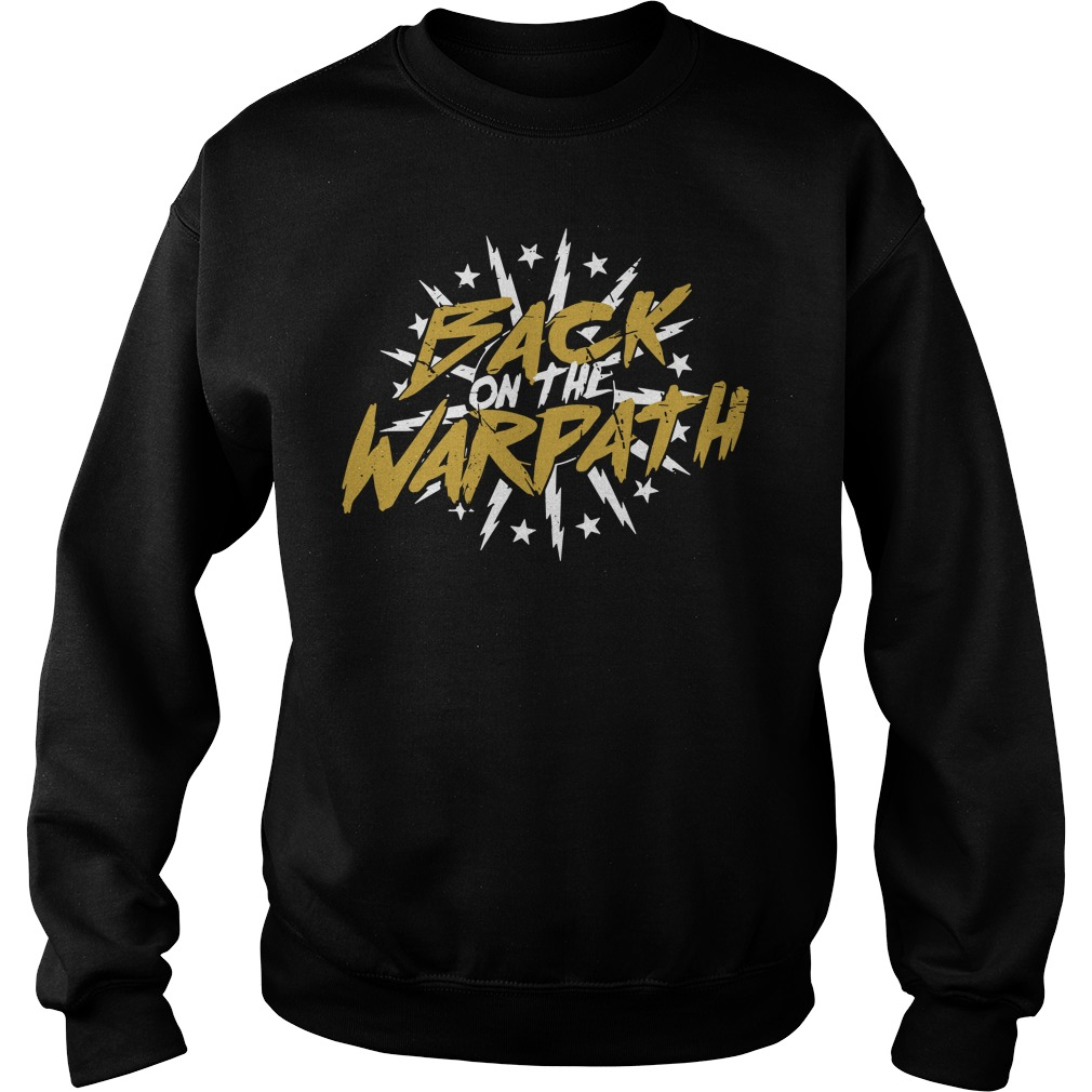 Back On The Warpath Sweatshirt