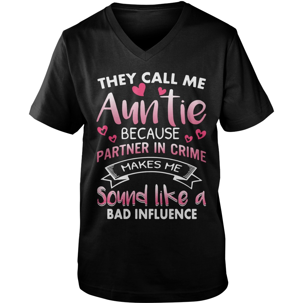 Call Auntie Partner Crime Makes Sound Like Bad Influence Guys V Neck