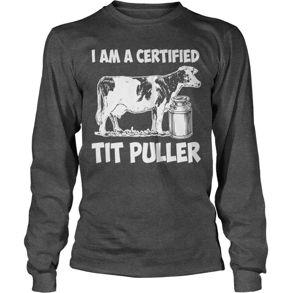 I Am A Certified Tit Puller long sleeve