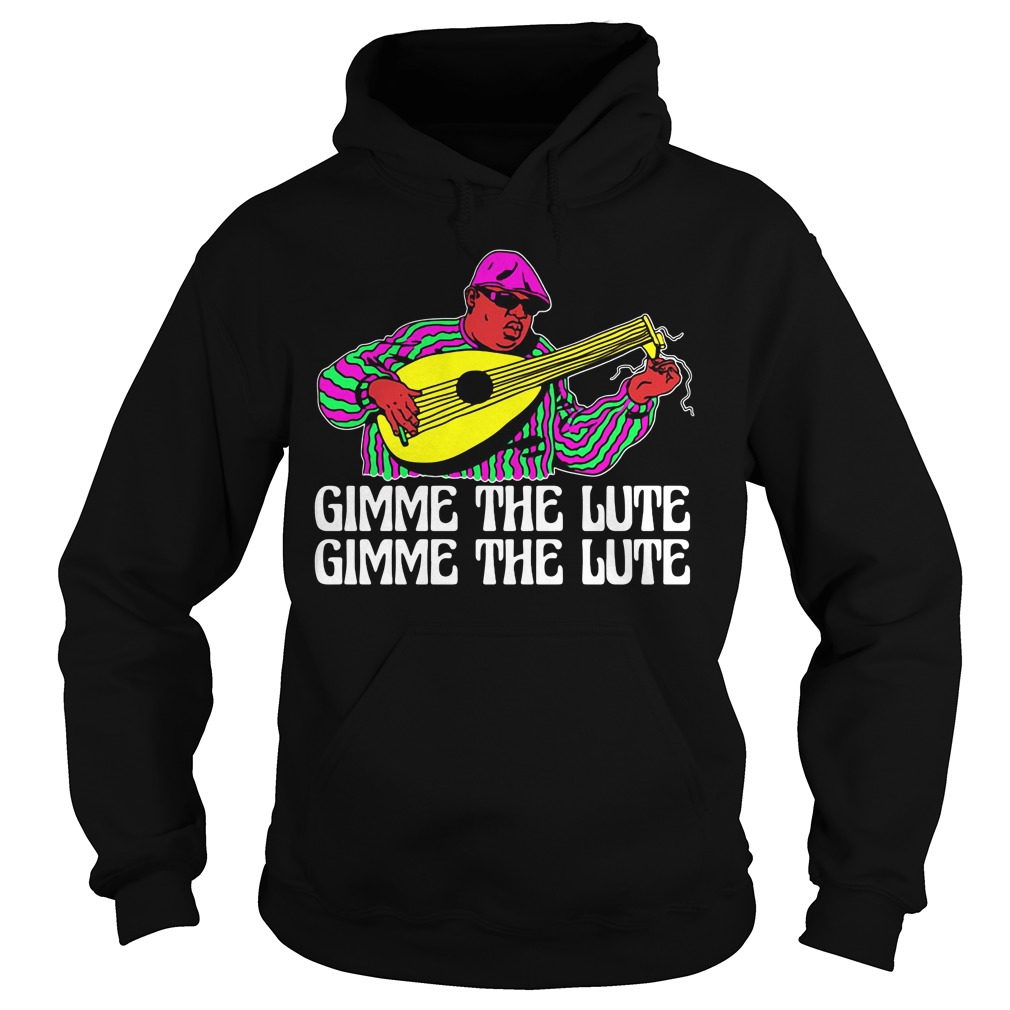 Gimme The Lute hoodie