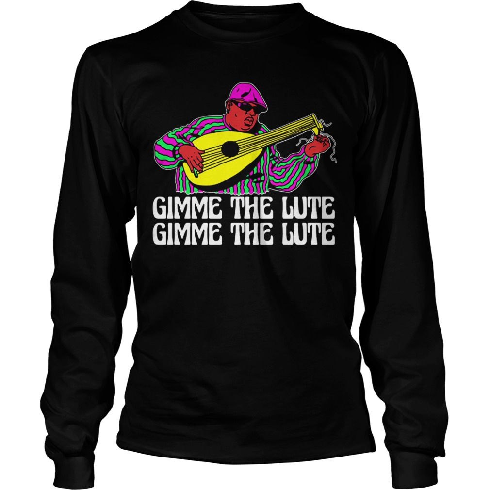 Gimme The Lute long sleeve