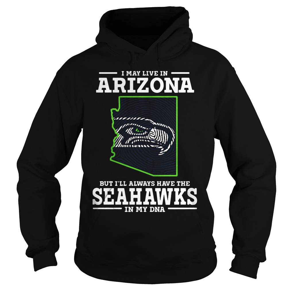 May Live Arizona Ill Always Seahawks Dna Baltimore Ravens Hoodie