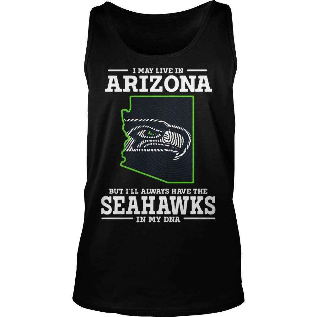 May Live Arizona Ill Always Seahawks Dna Baltimore Ravens Tank Top