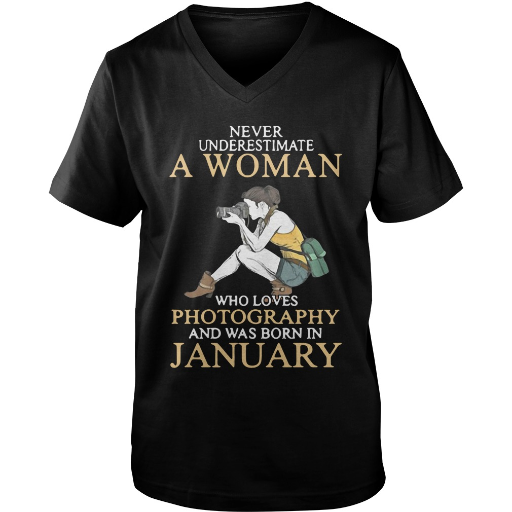 Never Underestimate A Woman Who Loves Photography And Was Born In January v-neck