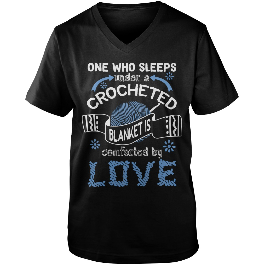 One Who Sleeps Under A Crocheted Blanket Is Comforted By Love v-neck