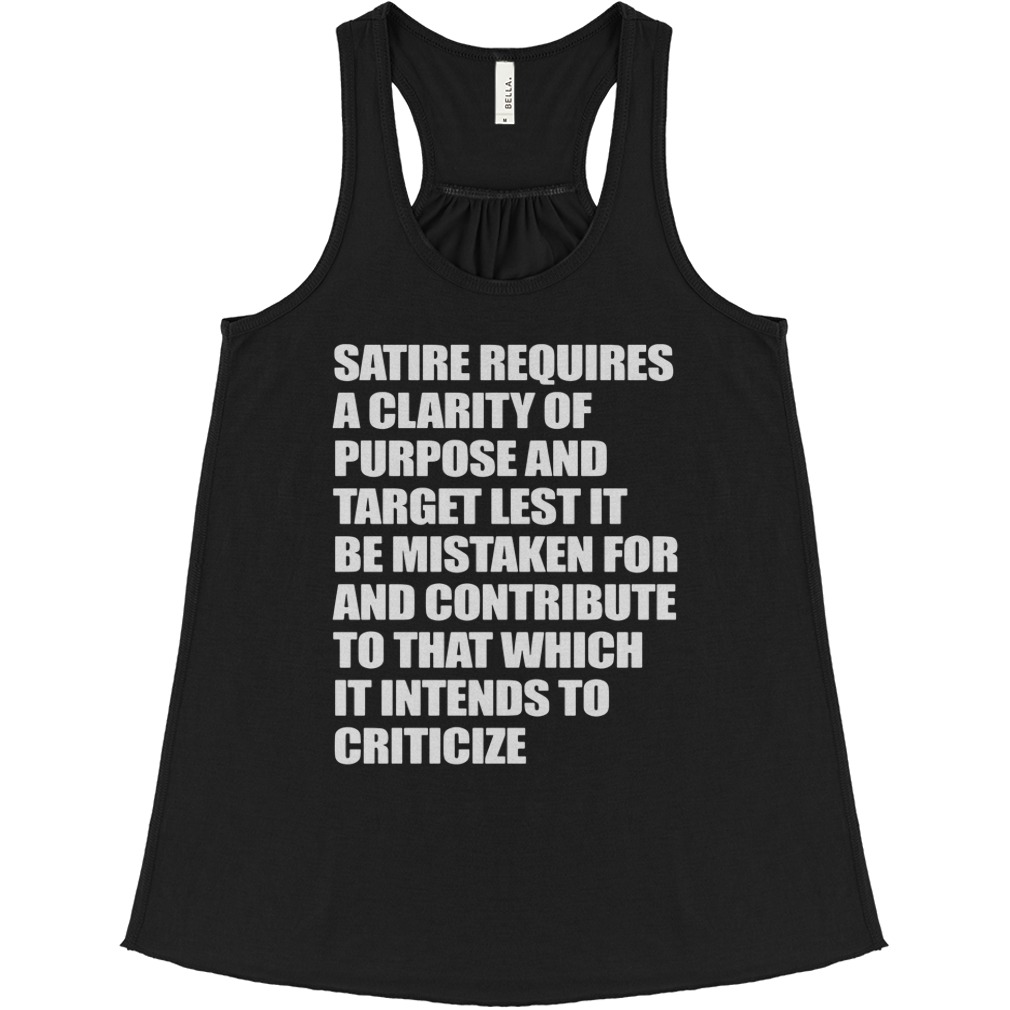Satire Requires A Clarity Of Purpose And Target Shirt Ladies V