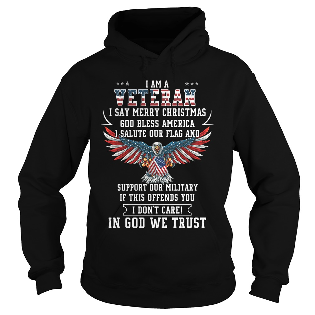 Veteran Say Merry Christmas God Bless America Salute Flag God Trust Hoodie