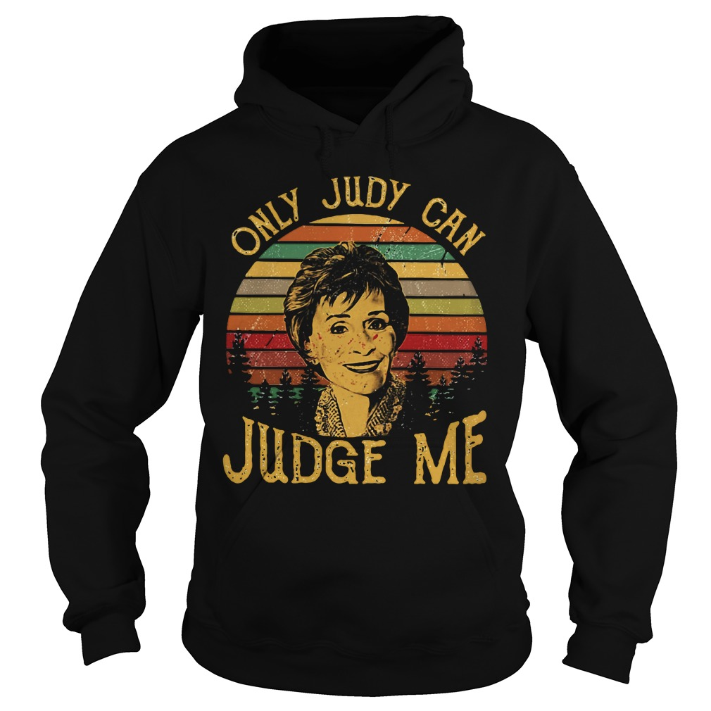 Vintage Judy Sheindlin Only Judy Can Judge Me hoodie