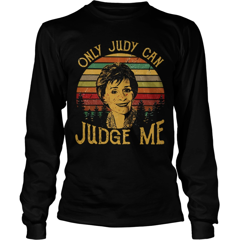 Vintage Judy Sheindlin Only Judy Can Judge Me long sleeve