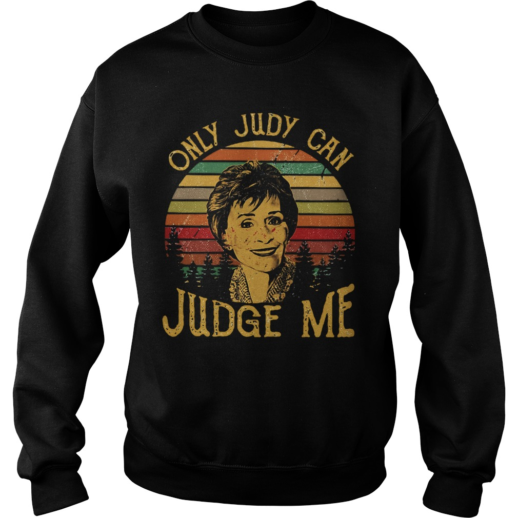 Vintage Judy Sheindlin Only Judy Can Judge Me Sweatshirt