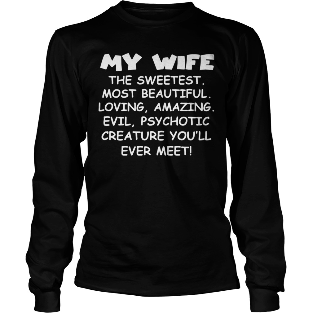 My Wife Is The Sweetest long sleeve