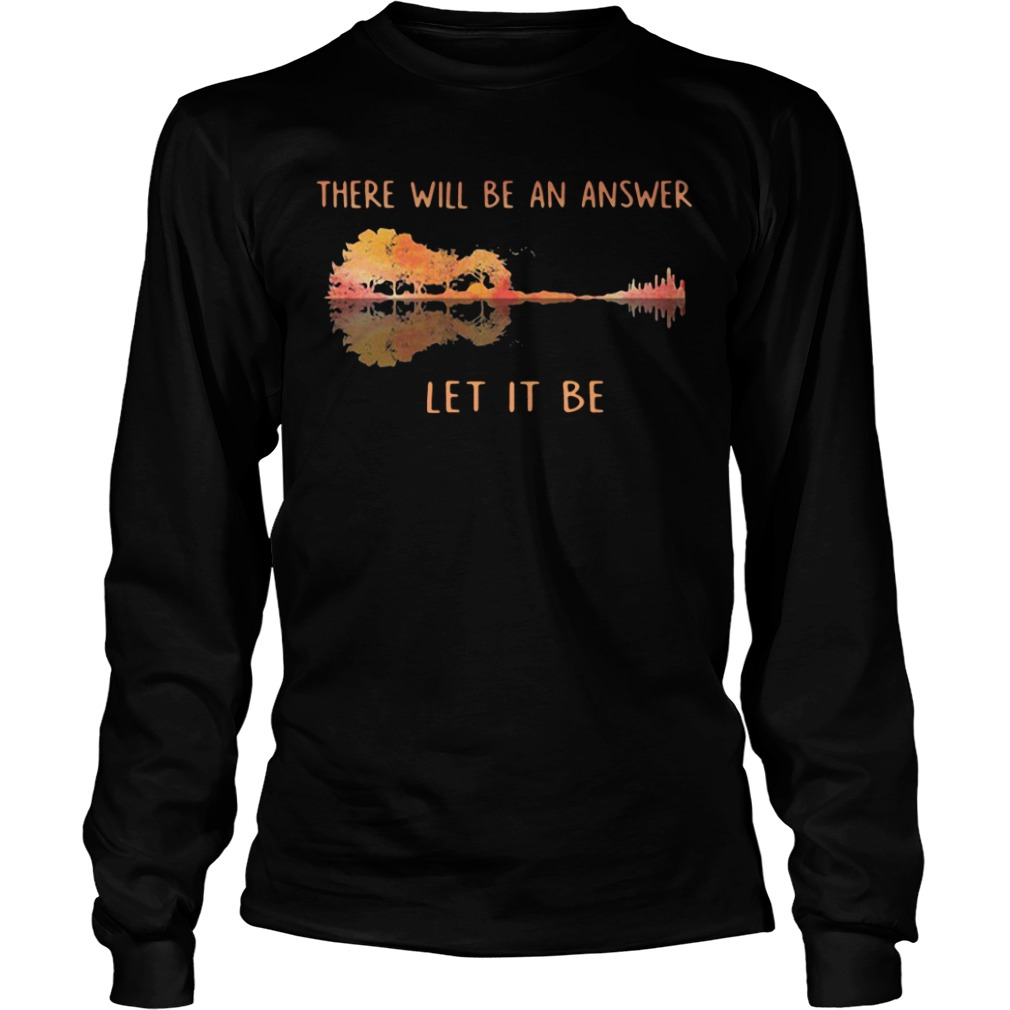 There Will Be An Answer Let It Be Guitar long sleeve