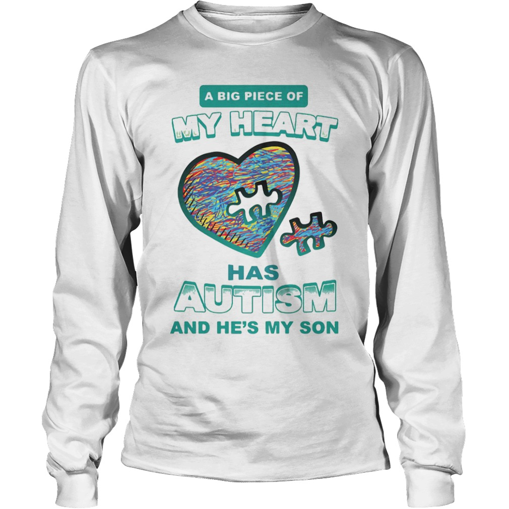 A Big Piece Of My Heart Has Autism And He's My Son long sleeve