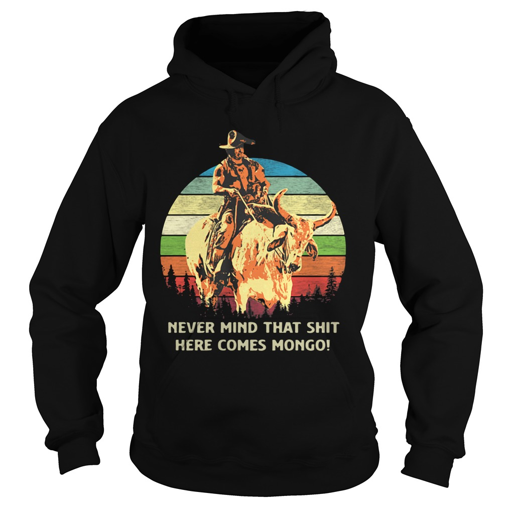 Blazing Saddles Never Mind That Shit Here Comes Mongo Sunset Retro hoodie