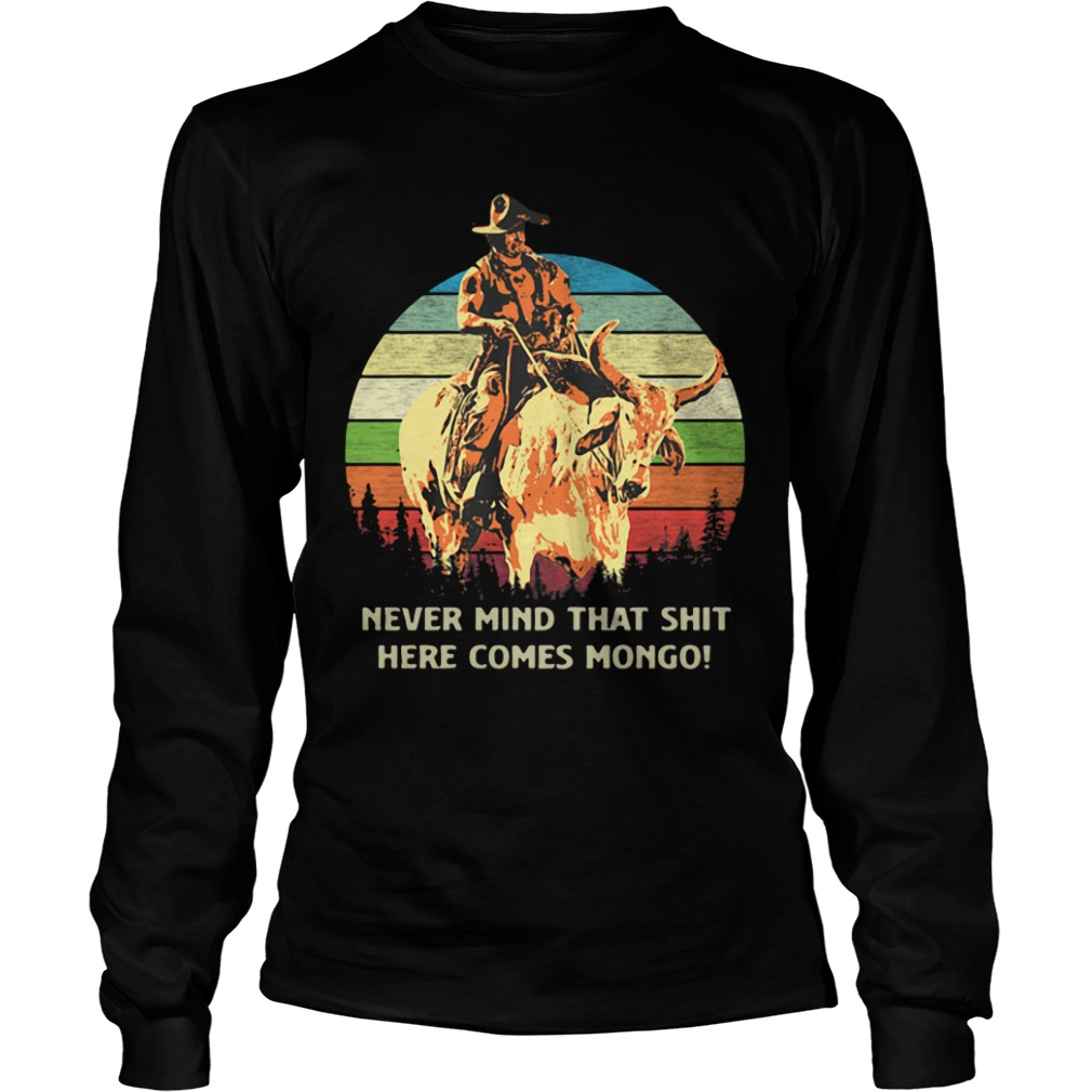Blazing Saddles Never Mind That Shit Here Comes Mongo Sunset Retro long sleeve