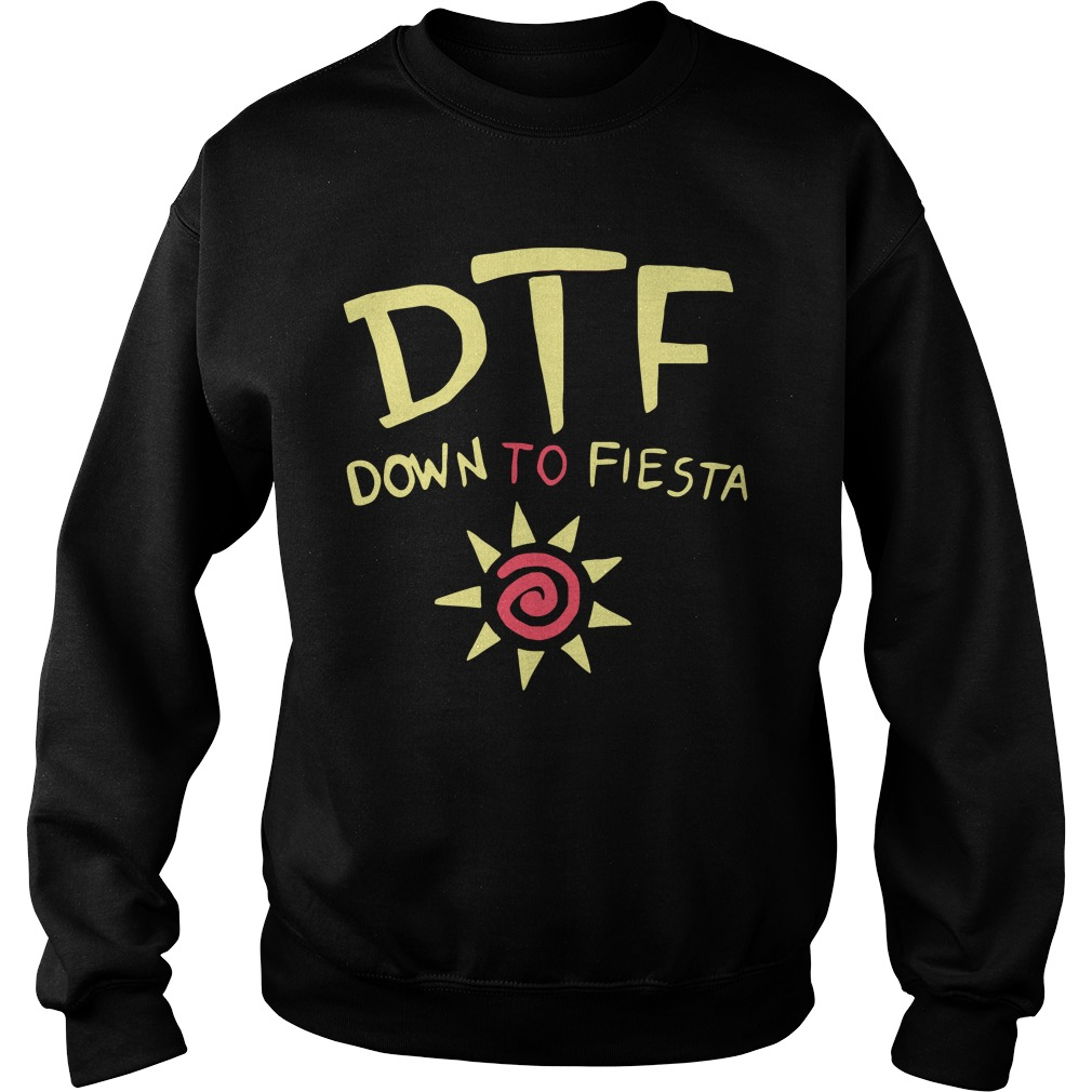 Brooklyn Nine Nine Dtf Down To Fiesta Sweatshirt