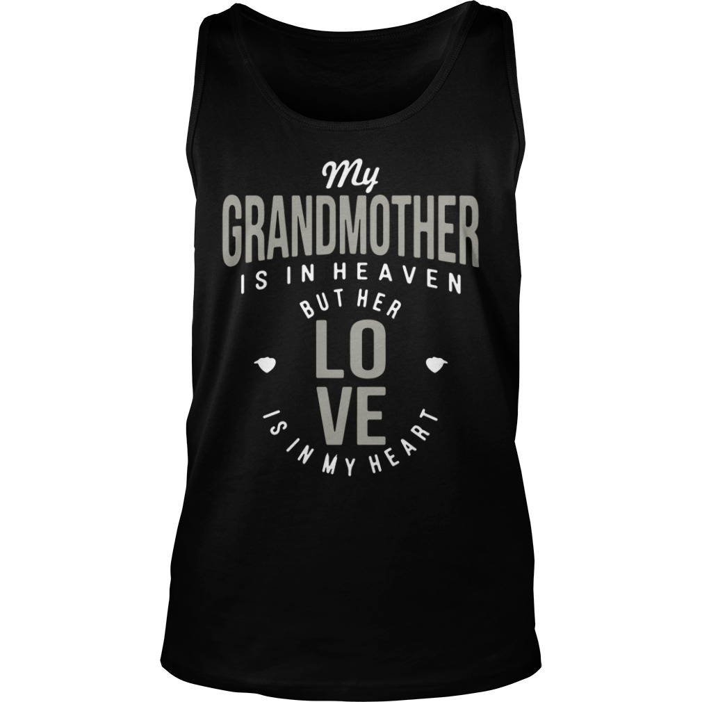 My Grandmother Is In Heaven But Her Love Is In My Heart tank top