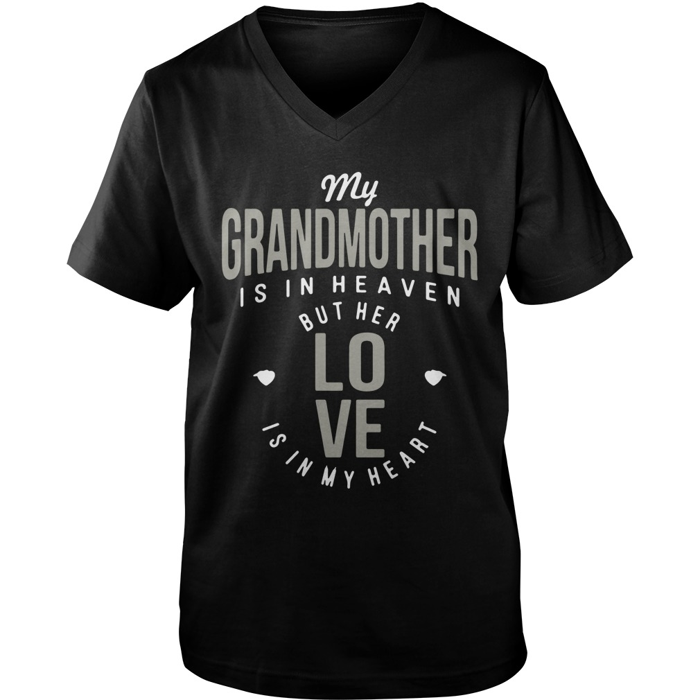 My Grandmother Is In Heaven But Her Love Is In My Heart v-neck