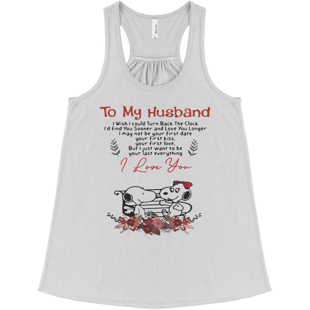 To My Husband I Wish I Could Turn Back The Clock I'd Find Snoopy flowy tank
