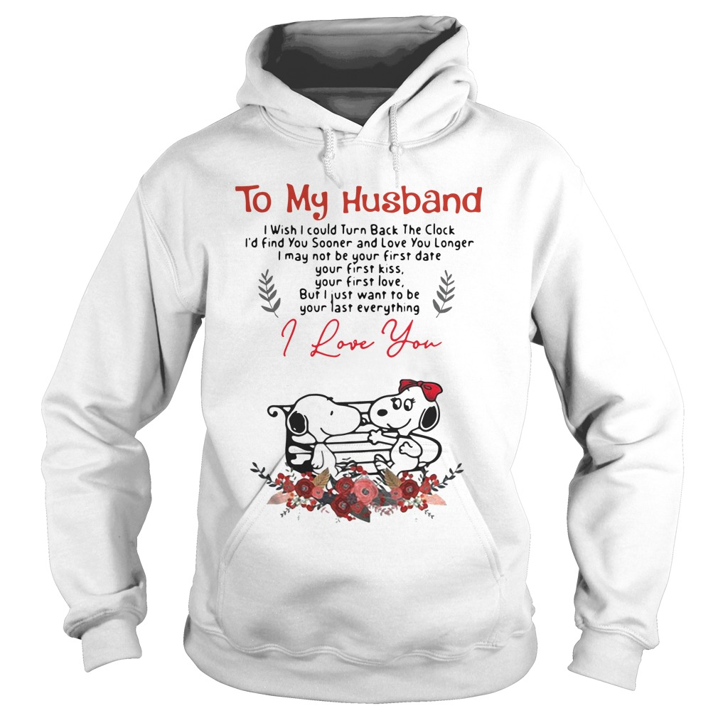 To My Husband I Wish I Could Turn Back The Clock I'd Find Snoopy hoodie
