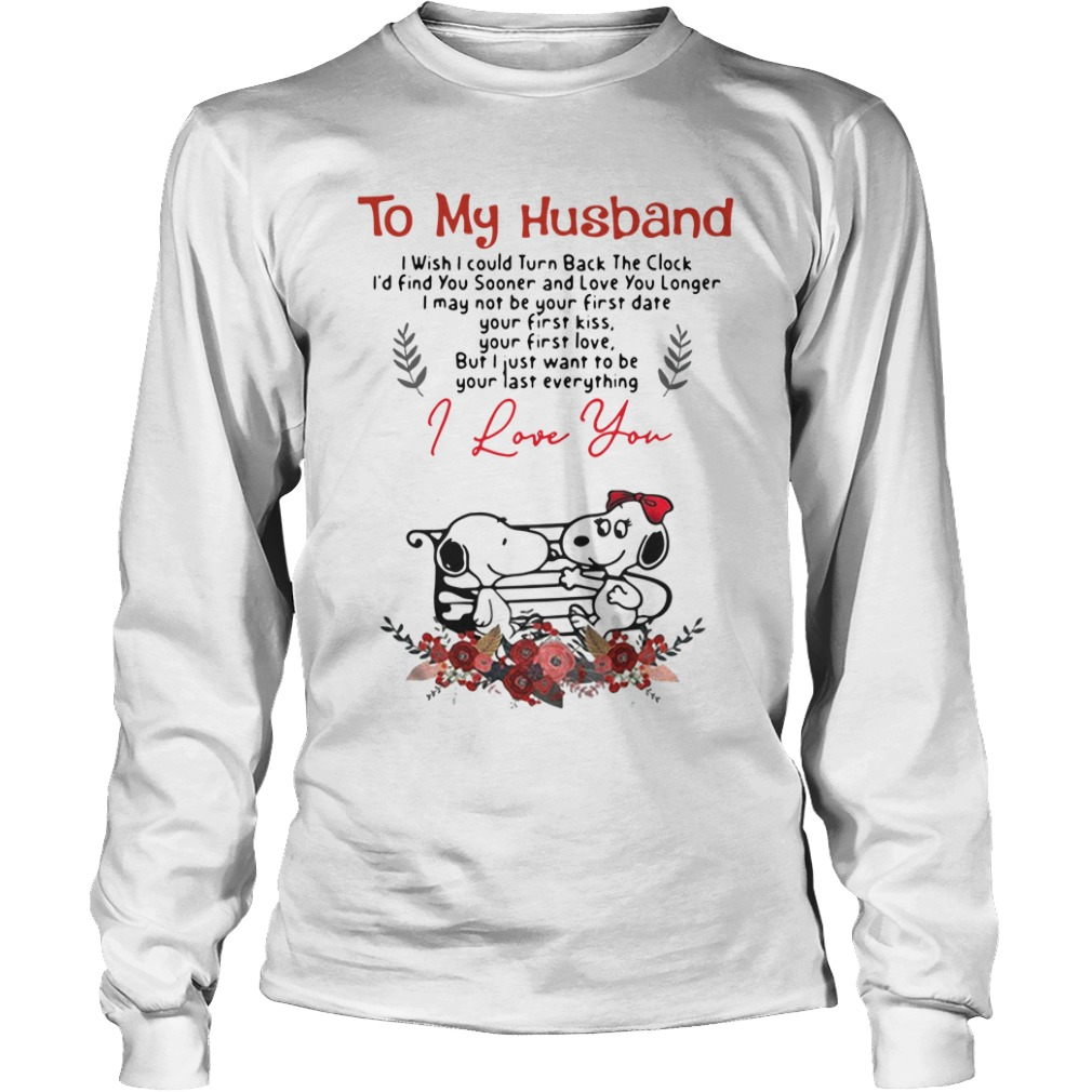 To My Husband I Wish I Could Turn Back The Clock I'd Find Snoopy long sleeve