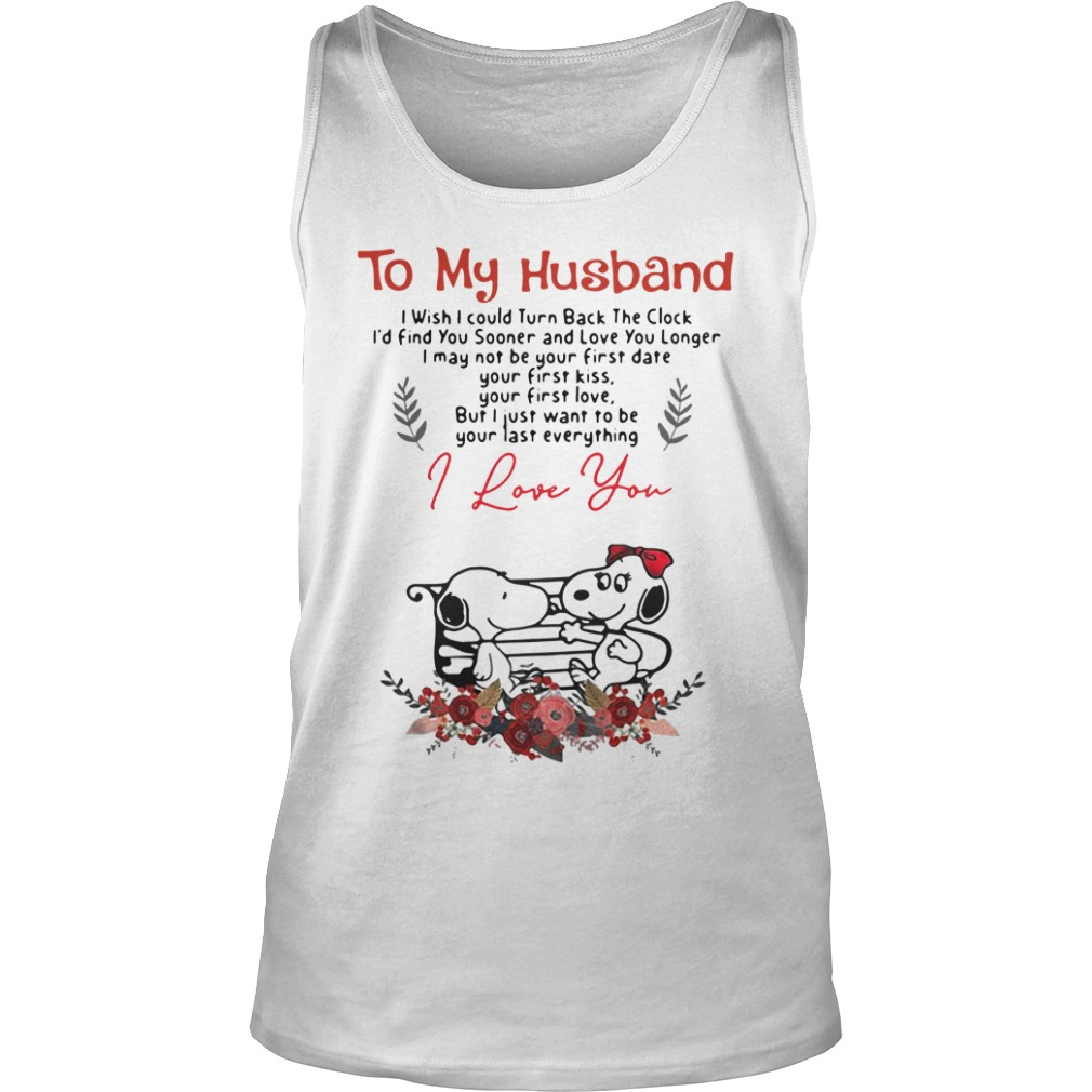To My Husband I Wish I Could Turn Back The Clock I'd Find Snoopy tank top