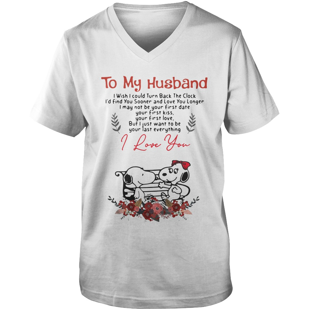 To My Husband I Wish I Could Turn Back The Clock I'd Find Snoopy v-neck