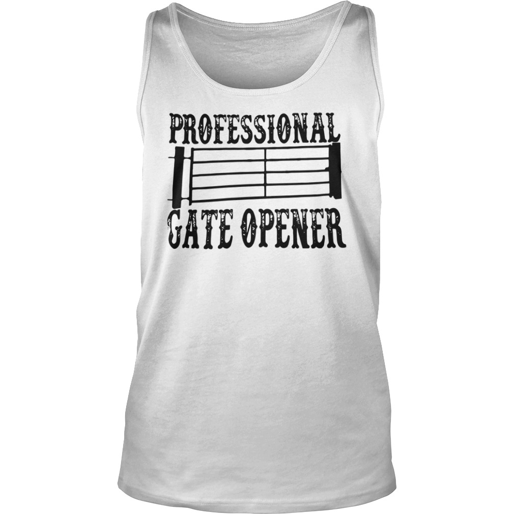 Professional Gate Opener tank top