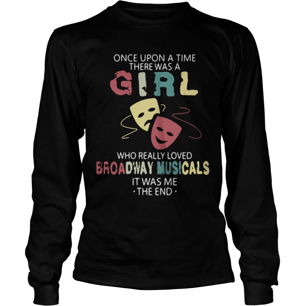 Once Upon A Time There Was A Girl Who Really Loved Broadway Musicals long sleeve