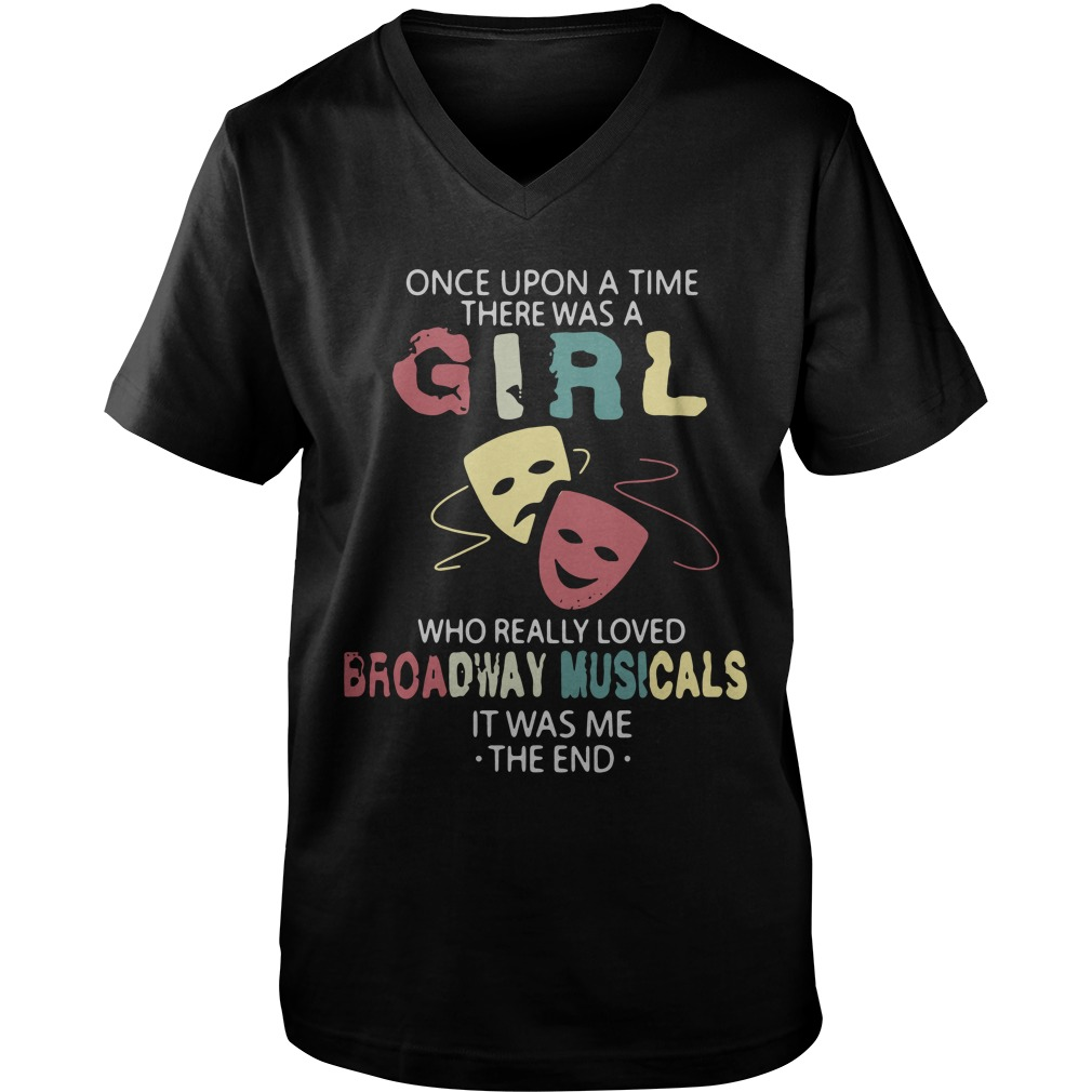 Once Upon A Time There Was A Girl Who Really Loved Broadway Musicals v-neck